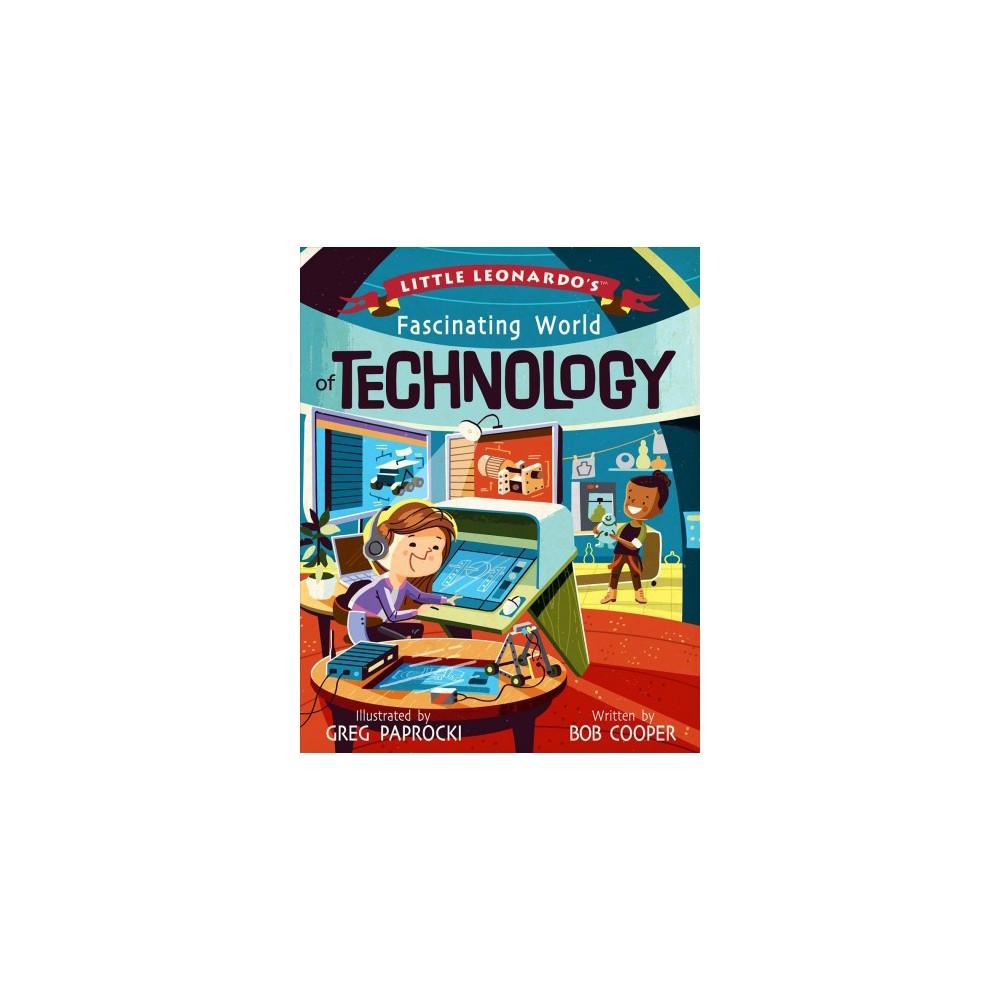 Little Leonardo's Fascinating World of Technology - by Bob Cooper (Hardcover)