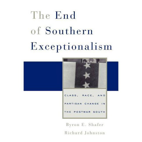 End of Southern Exceptionalism - by  Byron E Shafer & Richard Johnston (Paperback) - image 1 of 1