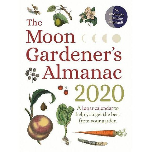 Best Nutrition Books 2020 A Moon Gardener's Almanac 2020: A Lunar Calendar To Help You Get