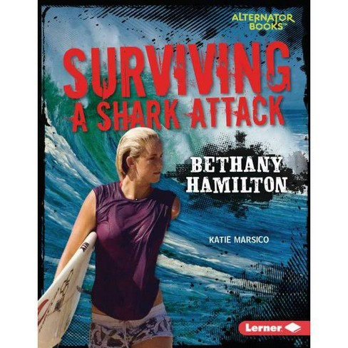 Surviving a Shark Attack - (They Survived (Alternator Books (R) )) by  Katie Marsico (Hardcover) - image 1 of 1