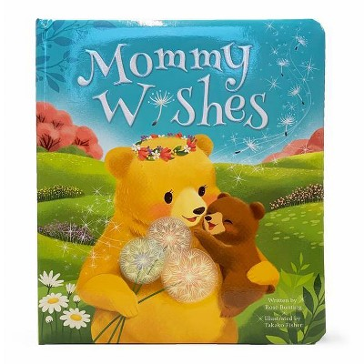 Mommy Wishes - (Love You Always)by Rose Bunting (Board Book)