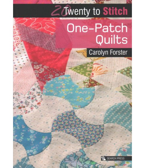 One-Patch Quilts (Paperback) (Carolyn Forster) - image 1 of 1