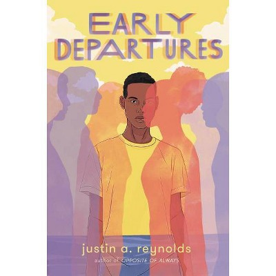 Early Departures - by Justin A Reynolds (Hardcover)