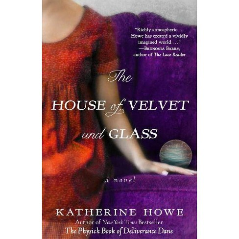 The House of Velvet and Glass - by  Katherine Howe (Paperback) - image 1 of 1