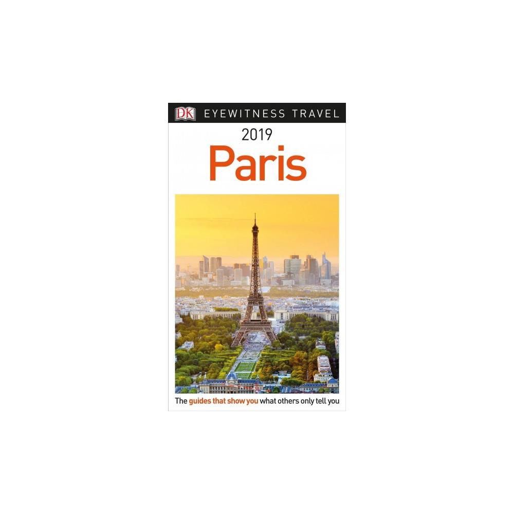 Dk Eyewitness 2019 Paris : Inspire, Plan, Discover, Experience - Pap/Map (Paperback)
