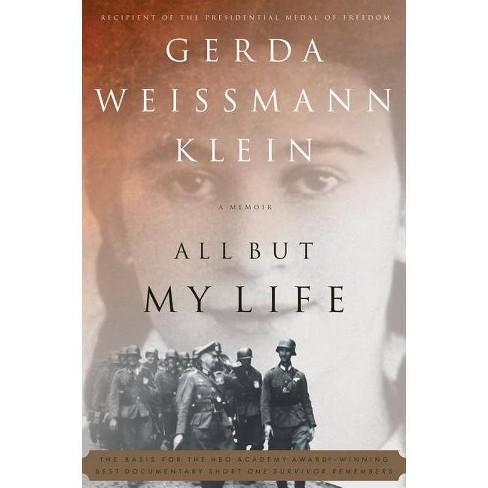 All But My Life - by  Gerda Weissmann Klein (Paperback) - image 1 of 1