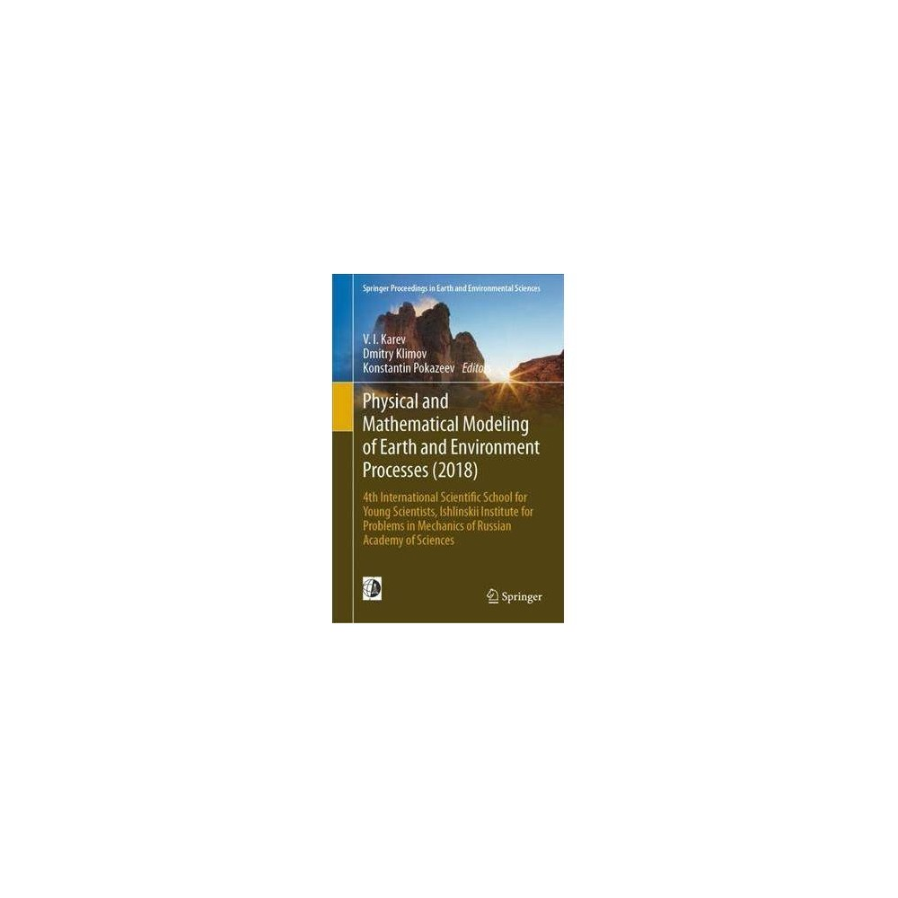 Physical and Mathematical Modeling of Earth and Environment Processes 2018 - (Hardcover)