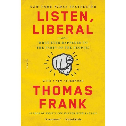 Listen, Liberal - by  Thomas Frank (Paperback) - image 1 of 1