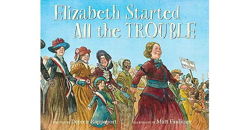 Elizabeth Started All the Trouble (Hardcover) (Doreen Rappaport) - image 1 of 1