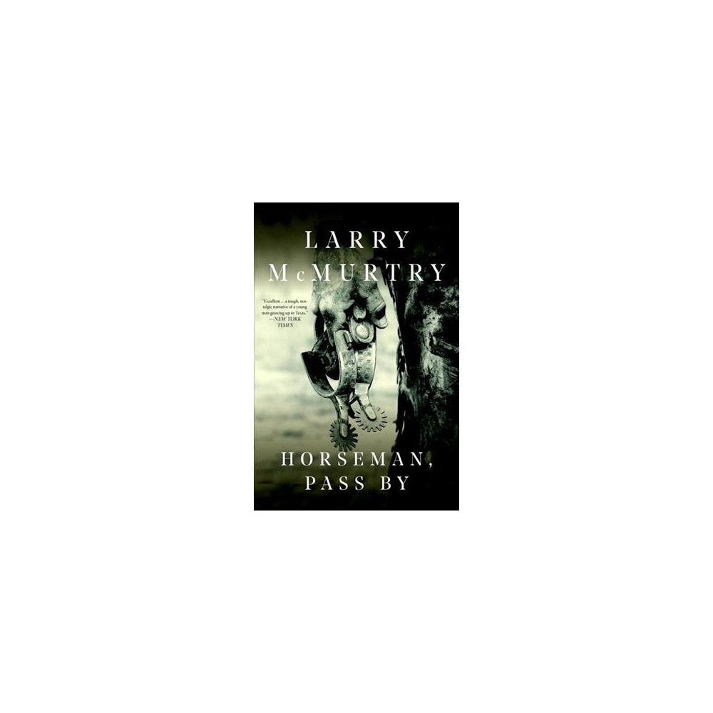 Horseman, Pass By - by Larry McMurtry (Paperback)