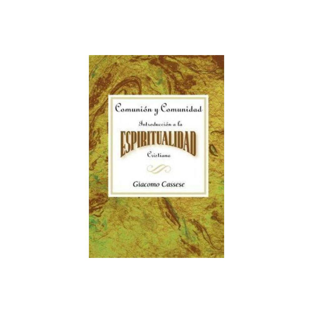 Comuni N Y Comunidad Introducci N A La Espiritualidad Cristiana Aeth Paperback