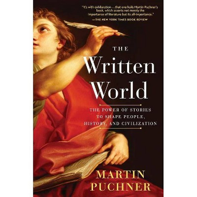 The Written World - by  Martin Puchner (Paperback)