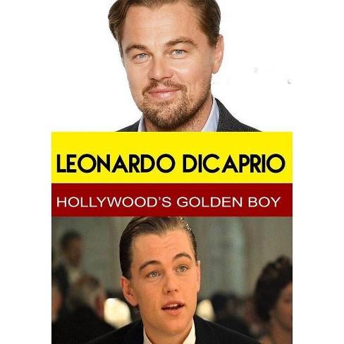 Leonardo DiCaprio: Hollywood's Golden Boy (DVD) - image 1 of 1