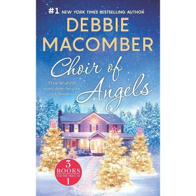 Choir of Angels : Shirley, Goodness and Mercythose Christmas Angelswhere Angels Go - (Paperback) - by Debbie Macomber
