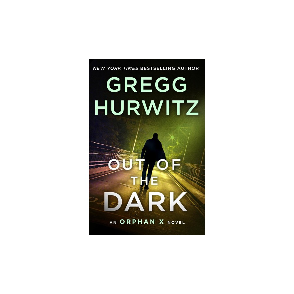 Out of the Dark - (Orphan X) by Gregg Hurwitz (Hardcover)