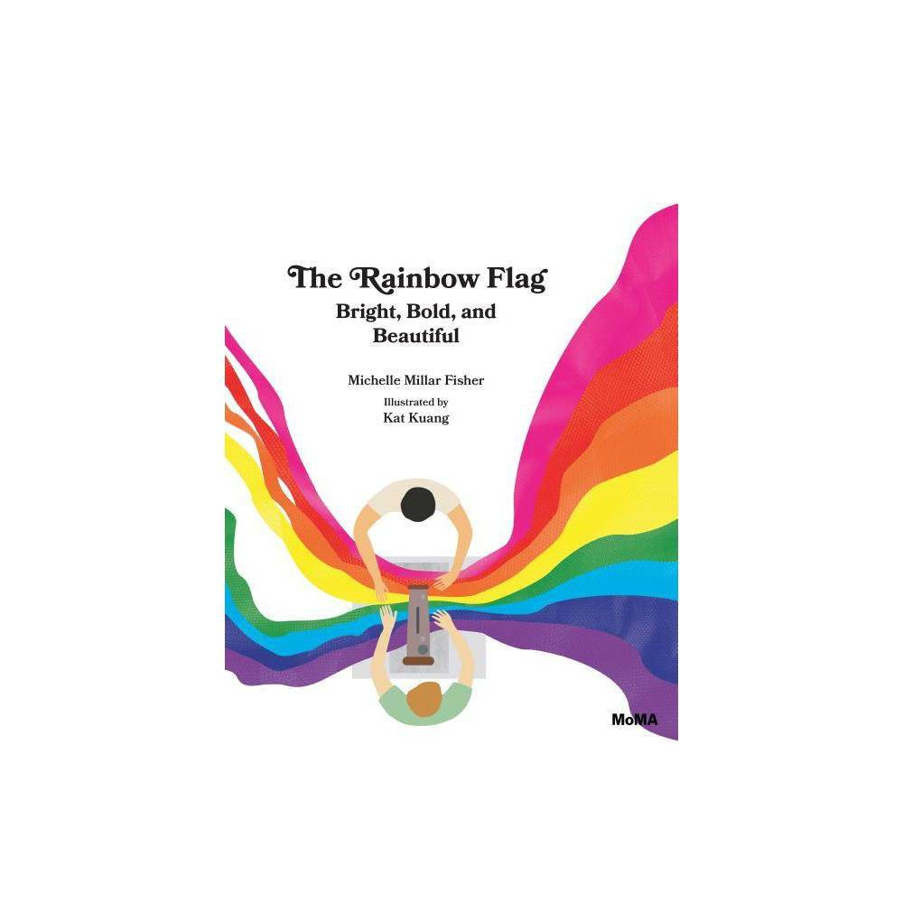 The Rainbow Flag By Michelle Millar Fisher Kat Kuang Hardcover