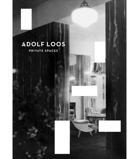 Adolf Loos : Private Spaces -  (Paperback) - image 1 of 1