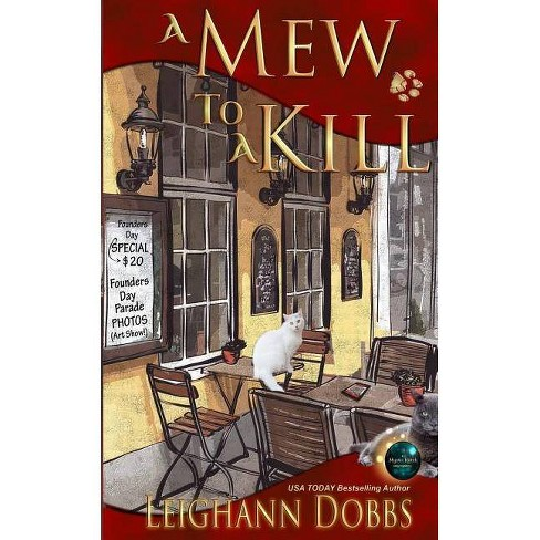 A Mew To A Kill - (Mystic Notch) by  Leighann Dobbs (Paperback) - image 1 of 1