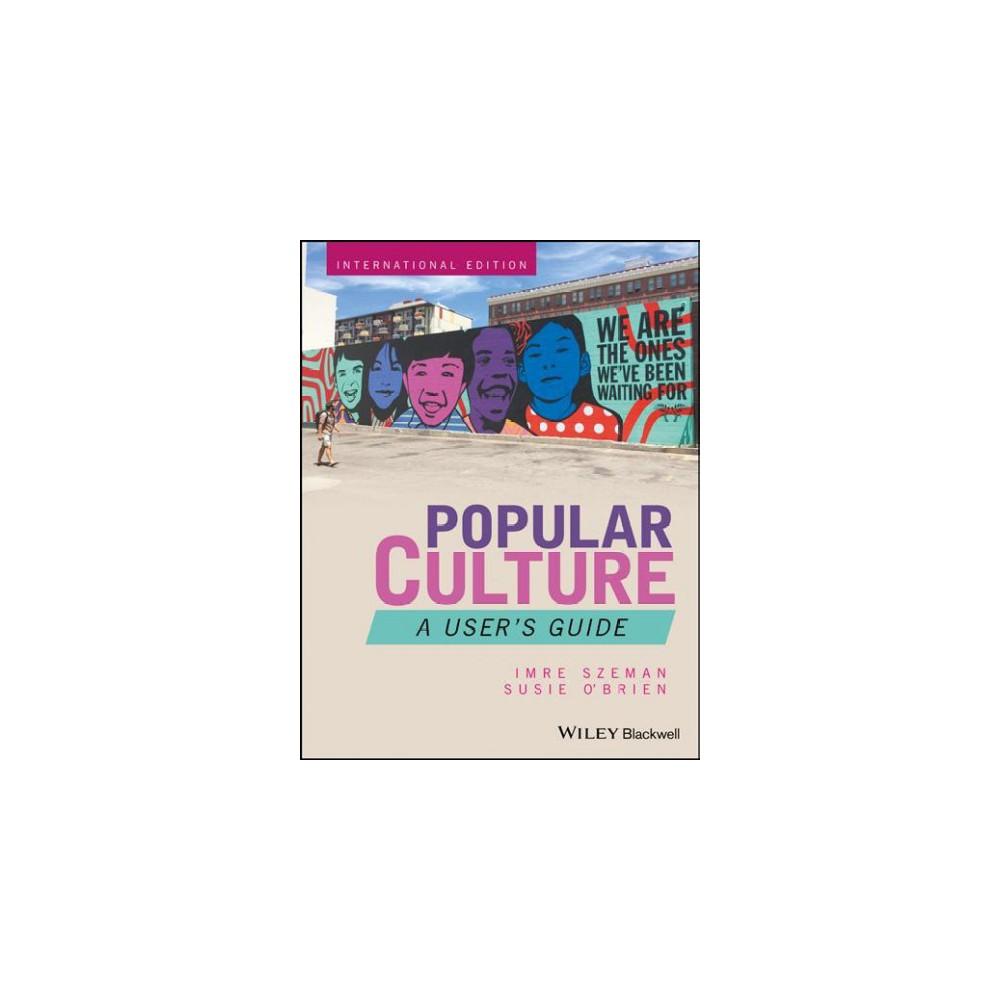 Popular Culture : A User's Guide (Paperback) (Imre Szeman & Susie O'brien)
