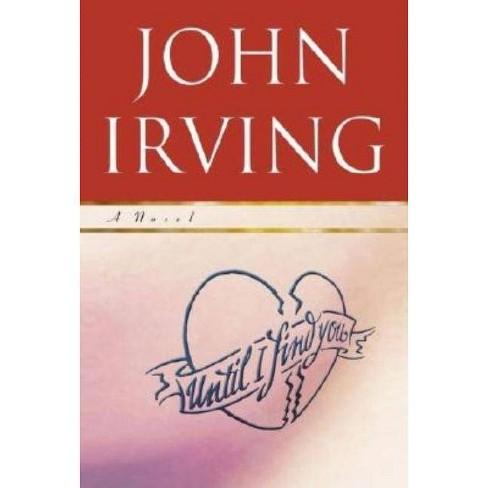 Until I Find You - by  John Irving (Hardcover) - image 1 of 1