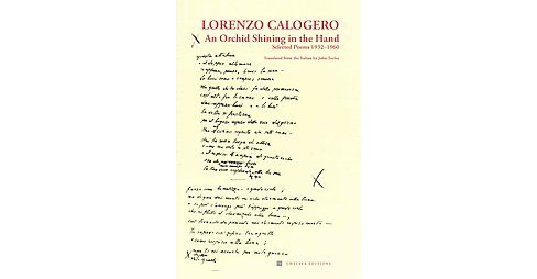 Orchid Shining in the Hand : Selected Poems 1932-1960 (Paperback) (Lorenzo Calogero) - image 1 of 1