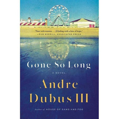 Gone So Long - by  Andre Dubus (Paperback) - image 1 of 1