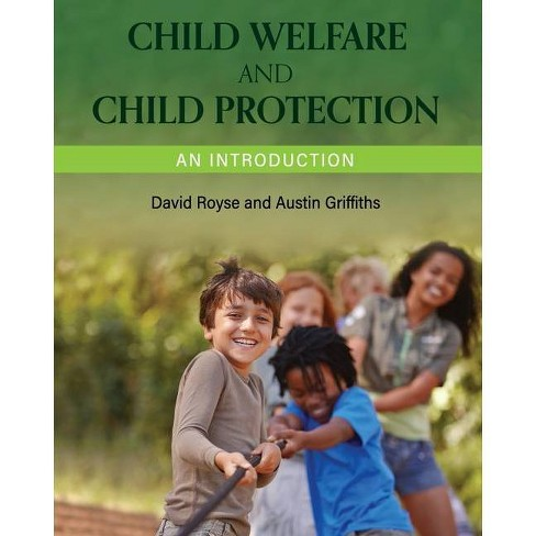 Child Welfare and Child Protection - by  David Royse & Austin Griffiths (Paperback) - image 1 of 1