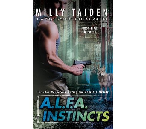 A.L.F.A. Instincts -  (A.l.f.a.) by Milly Taiden (Paperback) - image 1 of 1