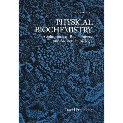Physical Biochemistry - (Life Sciences/Biochemistry) 2 Edition by  David M Freifelder (Paperback) - image 1 of 1