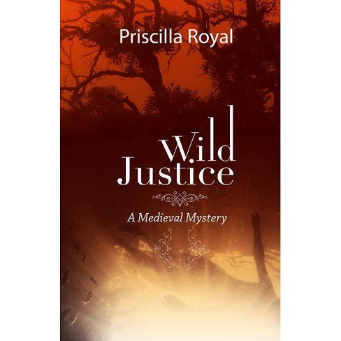 Wild Justice - (Medieval Mysteries) by  Priscilla Royal (Paperback) - image 1 of 1