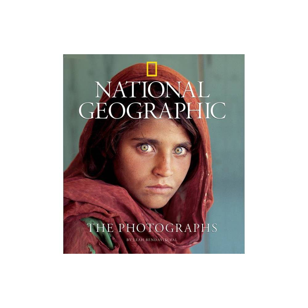 National Geographic The Photographs Collectors National Geographic By Leah Bendavid Val Hardcover