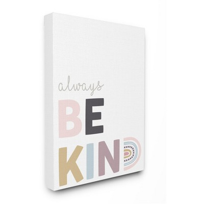 Stupell Industries Always Be Kind Phrase Playful Rainbow Typography