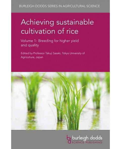 Achieving Sustainable Cultivation of Rice : Breeding for Higher Yield and Quality (Vol 1) (Hardcover) - image 1 of 1