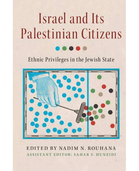 Israel and Its Palestinian Citizens : Ethnic Privileges in the Jewish State (Paperback) - image 1 of 1