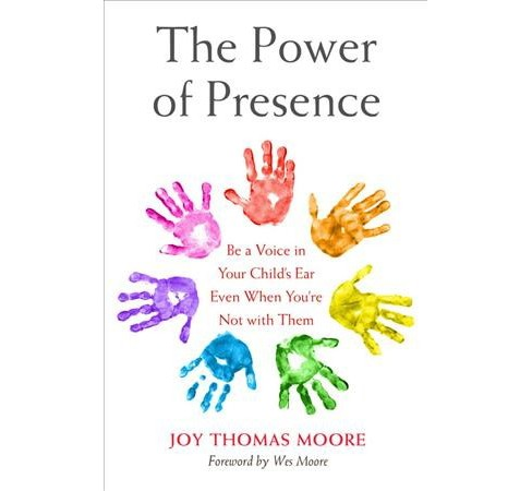 Power of Presence : Be a Voice in Your Child's Ear Even When You're Not With Them -  (Hardcover) - image 1 of 1
