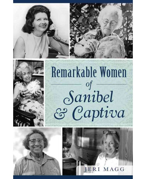 Remarkable Women of Sanibel and Captiva (Paperback) (Jeri Magg) - image 1 of 1