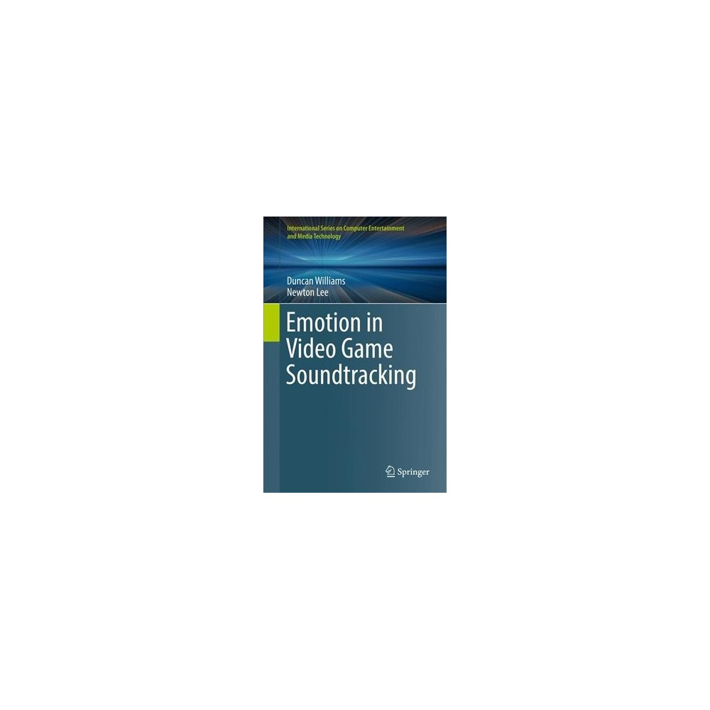 Emotion in Video Game Soundtracking - (Hardcover)