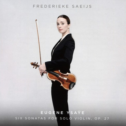 Frederieke saeijs - Ysaye:Six sons for solo violin op 27 (CD) - image 1 of 1