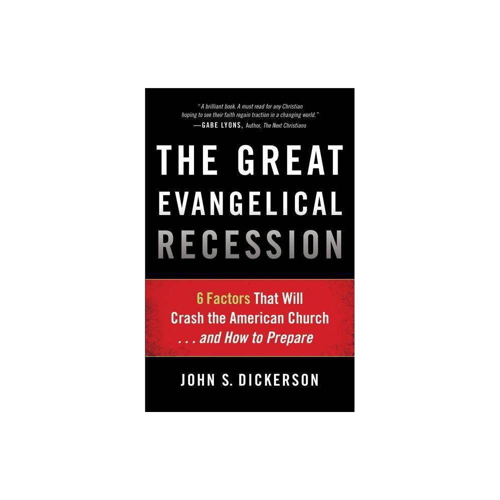 The Great Evangelical Recession By John S Dickerson Paperback