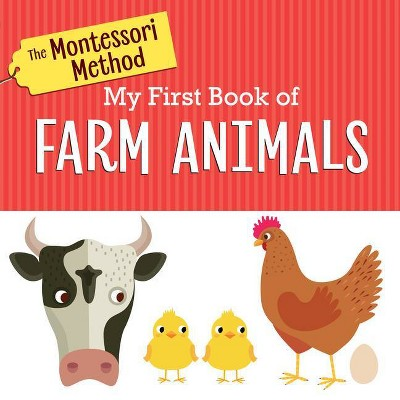 The Montessori Method: My First Book of Farm Animals - by Rodale (Board Book)