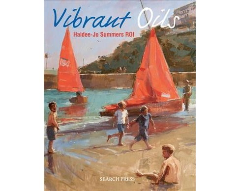 Vibrant Oils -  by Haidee-jo Summers (Paperback) - image 1 of 1