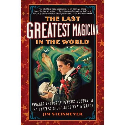 The Last Greatest Magician in the World - by  Jim Steinmeyer (Paperback) - image 1 of 1