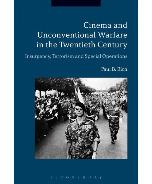 Cinema and Unconventional Warfare in the Twentieth Century : Insurgency, Terrorism and Special - image 1 of 1
