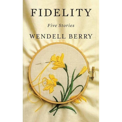Fidelity - by  Wendell Berry (Paperback) - image 1 of 1