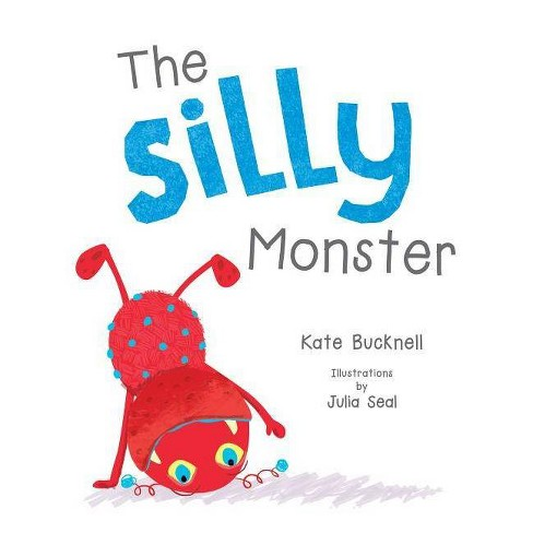 The Silly Monster - (Little Monsters) by  Kate Bucknell (Board_book) - image 1 of 1