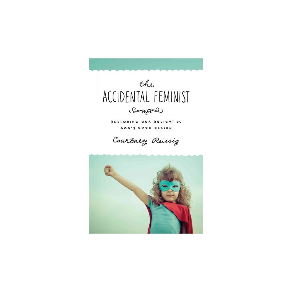 The Accidental Feminist (Paperback)