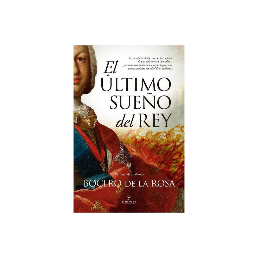 El Ltimo Sue O Del Rey By Francisco Jos Bocero De La Rosa Paperback