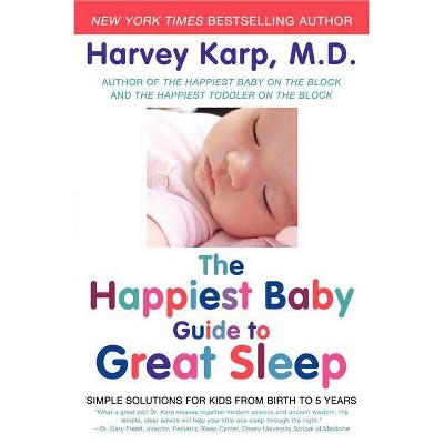 The Happiest Baby Guide to Great Sleep - by Harvey Karp (Paperback)