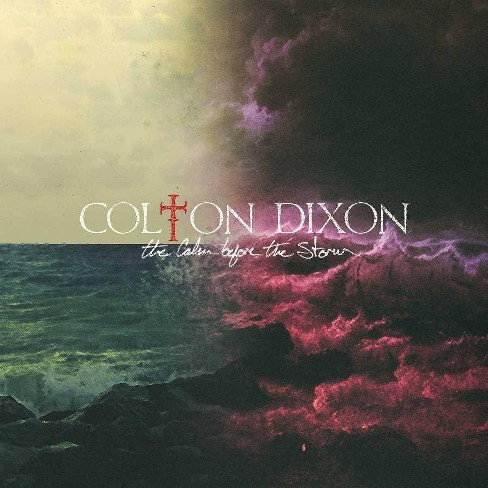 Colton Dixon - The Calm Before the Storm (CD) - image 1 of 1