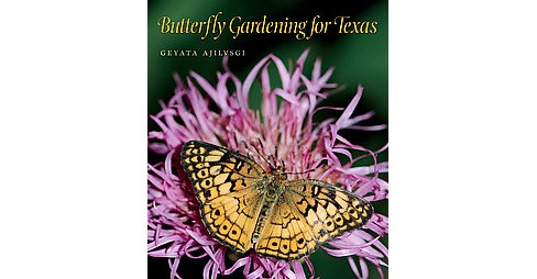 Butterfly Gardening for Texas (Paperback) (Geyata Ajilvsgi) - image 1 of 1